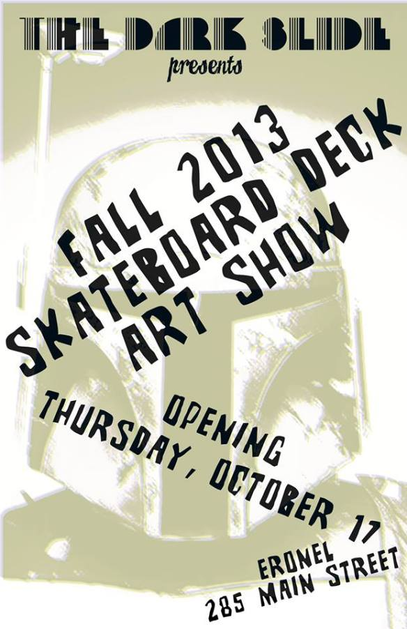 The Dark Slide Fall 2013 Skateboard Deck Art Show Flier